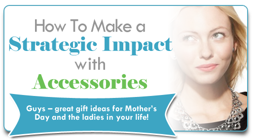 How To Make A Strategic Impact with Accessories