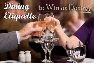 Dining Etiquette to Win at Dating