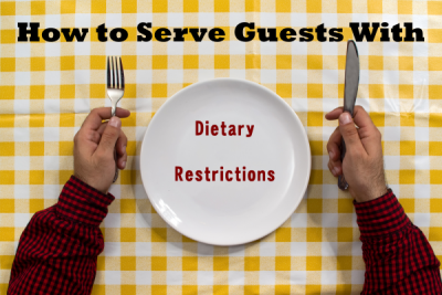 How to Serve Guests With Dietary Restrictions