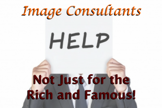 Image Consultants – Not Just for the Rich and Famous!