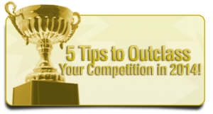 Five Tips to Outclass Your Competition in 2014
