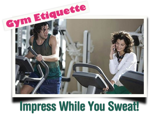 Gym Etiquette: Impress While You Sweat!