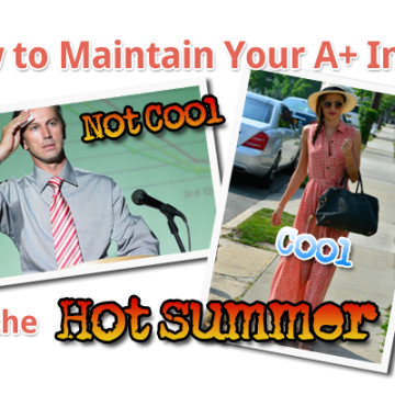 How to Maintain Your A+ Image During the Hot Summer Months