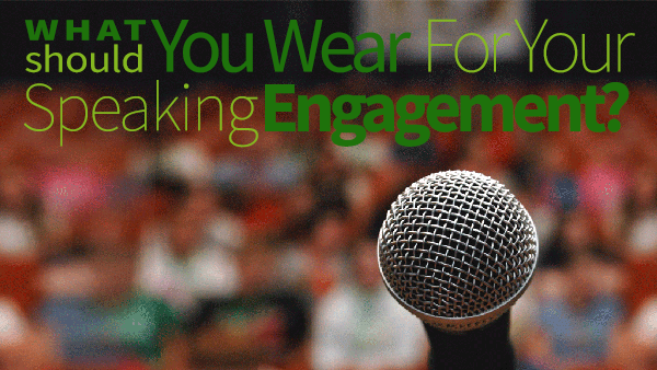 What Should You Wear For Your Speaking Engagement?