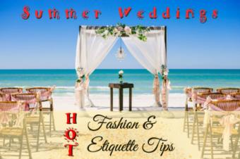 Hot Summer Wedding Fashion and Etiquette
