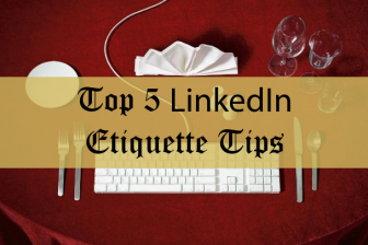 Top 5 LinkedIn Etiquette Tips
