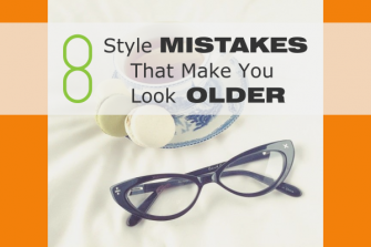 8 Style Mistakes That Make You Look Older