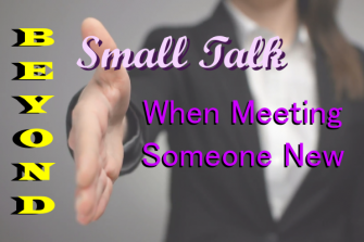Beyond Small Talk: How to Avoid Awkward Conversations When Meeting Someone New