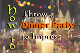 How to Throw a Dinner Party to Impress