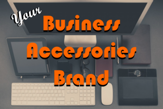 Your Business Accessories Brand