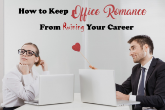 How to Keep Your (Or Someone Else's) Office Romance From Ruining Your Career