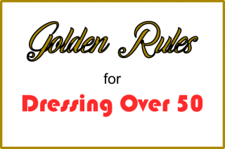 Golden Rules for Dressing Over 50
