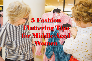 5 Top Fashion Tips for Middle-Aged Women