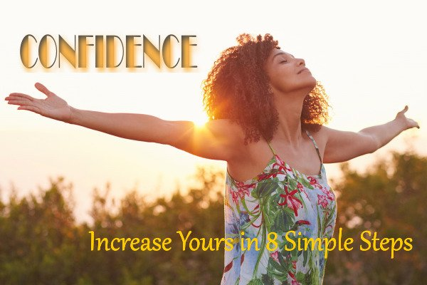 Increase Your Confidence in 8 Simple Steps