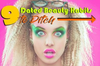 Nine Dated Beauty Habits to Ditch