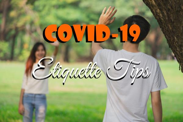 COVID-19 Top Etiquette Tips