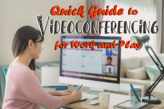 Quick Guide to Videoconferencing for Work and Play