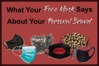 What Your Face Mask Says About Your Personal Brand