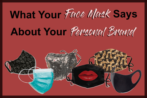 What a Face Mask Says About Your Personal Brand