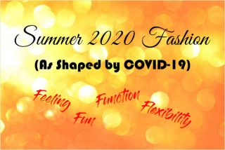 Summer 2020 Fashions Shaped by COVID-19