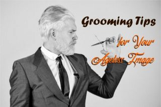 Grooming Tips for Your Ageless Image