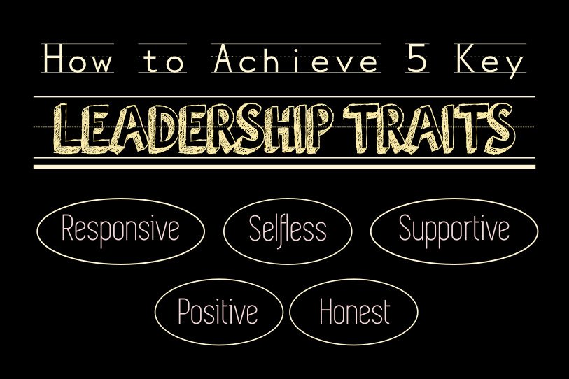 How to Achieve 5 Key Leadership Traits