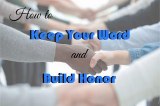 How to Keep Your Word and Build Honor