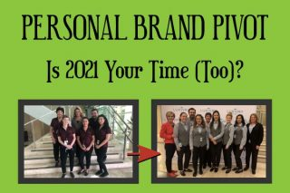 It Is 2021 – Does Your Personal Brand Need to Pivot (Too)?