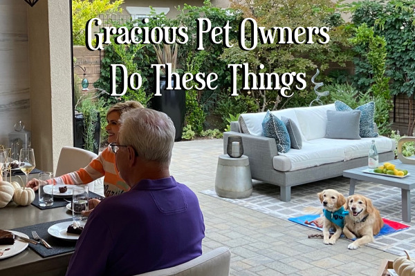 Gracious Pet Owners Do These Things